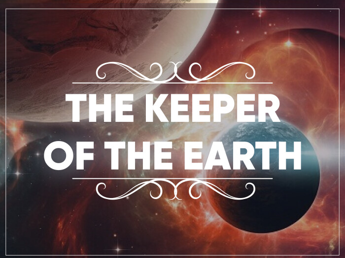 THE KEEPER OF THE EARTH