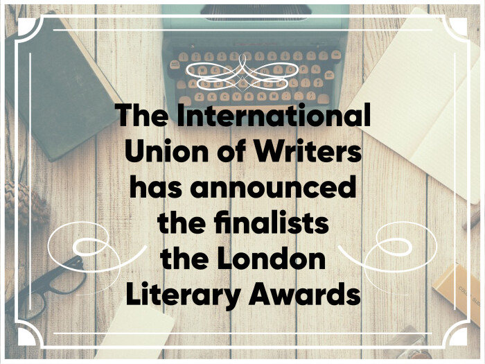 The International Union of Writers has announced the finalists the the London Literary Awards