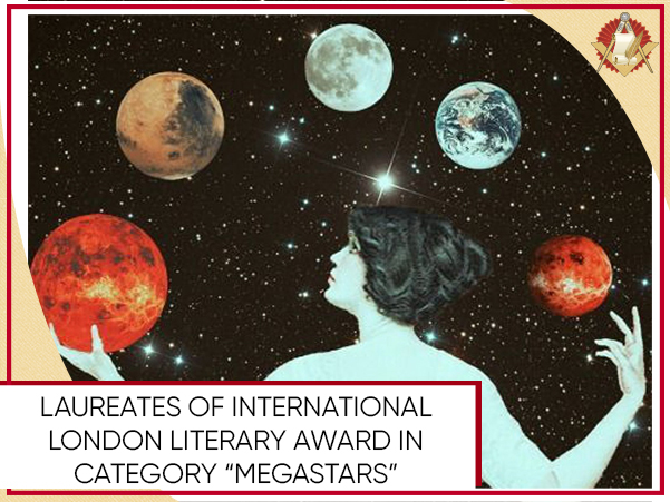 "Laureates of International London Literary Award In category ""Megastars"" – the acknowledged masters"